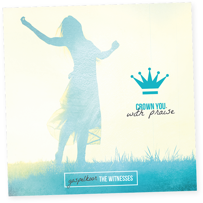 The Witnesses - Crown you with praise